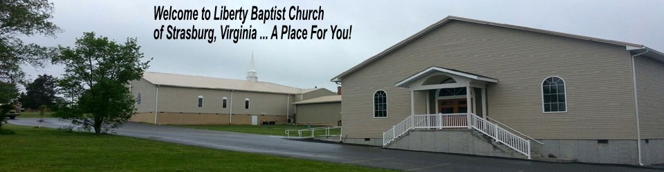 Welcome to Liberty Baptist Church ... A Place for you!